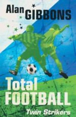 Total Football : Twin Strikers : Book 7 - Alan Gibbons