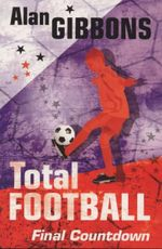 Total Football : Final Countdown : Book 8 - Alan Gibbons