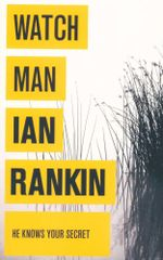 Watchman : He Knows Your Secret - Ian Rankin