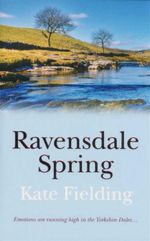 Ravensdale Spring : Emotions Are Running High in the Yorkshire Dales... - Kate Fielding