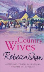 Country Wives - Rebecca Shaw
