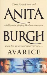 Avarice : Three Flawed Men And A Billionaire Playing God On A Treasure Hunt For An Extraordinary Prize... - Aniita Burgh