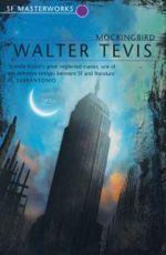 Mockingbird : SF Masterworks - Walter Tevis