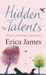 Hidden Talents : Secrets Can't Always Stay Buried - Erica James