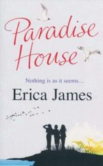 Paradise House : Nothing Is As It Seems... - Erica James