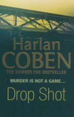 Drop Shot : Murder is Not A Game... - Harland Coben