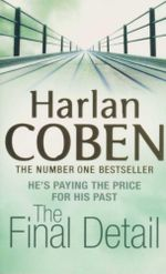 The Final Detail : He's Paying the Price for His Past - Harlen Coben