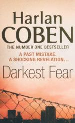 Darkest Fear : A Past Mistake. A Shocking Revelation... - Harlen Coben