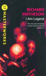 I Am Legend : SF Masterworks - Richard Matheson