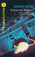 Flowers for Algernon : SF Masterworks - Daniel Keyes