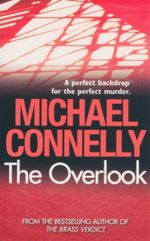 The Overlook : A Perfect Backdrop for the Perfect Murder. - Michael Connelly