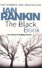 The Black Book : An Inspector Rebus Novel - Ian Rankin