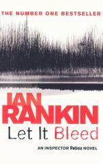 Let It Bleed : An Inspector Rebus Novel - Ian Rankin