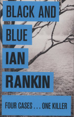 Black & Blue : An Inspector Rebus Novel - Ian Rankin