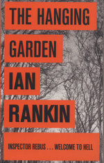 The Hanging Garden : Inspector An Inspector Rebus Novel  - Ian Rankin
