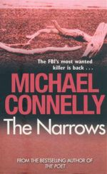 The Narrows : Detective Harry Bosch Series : Book 10 - The FBI's wanted killer is back... - Michael Connelly
