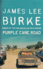 Purple Cane Road : A Dave Robicheaux Novel 11 - James Lee Burke