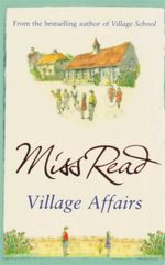 Village Affairs - Miss Read