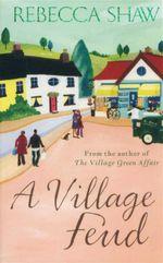 A Village Feud - Rebecca Shaw