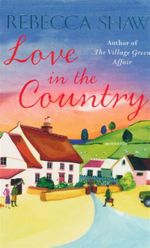 Love in the Country - Rebecca Shaw