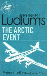 Arctic Event : Covert one - Robert  Ludlum