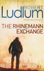 The Rhineman Exchange - Robert Ludlum