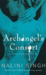 Archangels Consort : A Guild Hunter Novel - Nalini Singh