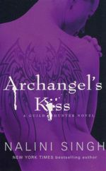 Archangels Kiss : Guild Hunter Series : Book 2 - Nalini Singh