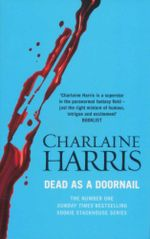 Dead as a Doornail : Sookie Stackhouse Series : Book 5 - Charlaine Harris