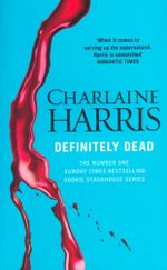 Definitely Dead : Sookie Stackhouse Series : Book 6 - Charlaine Harris