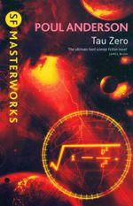 Tau Zero : SF Masterworks - Poul Anderson