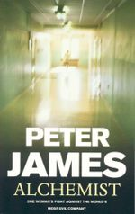 Alchemist : One Woman's Fight Against The World's Most Evil Company - Peter James