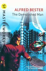 The Demolished Man : SF Masterworks Series - Alfred Bester