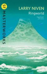 Ringworld : SF Masterworks - Larry Niven