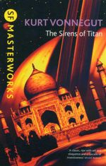 The Sirens of Titan : SF Masterworks - Kurt Vonnegut