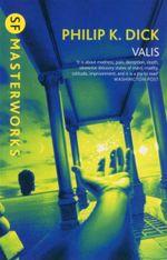 Valis : SF Masterworks - Phillip K. Dick