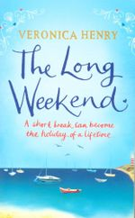 The Long Weekend - Veronica Henry