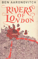 Rivers of London : Book 1 - Ben Aaronovitch