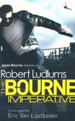 The Bourne Imperative : Jason Bourne returns in... - Eric Van Lustbader