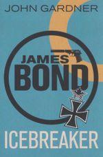 James Bond : Icebreaker - John Gardner