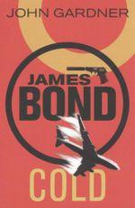 James Bond : Cold - John Gardner