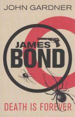 James Bond : Death is Forever - John Gardner