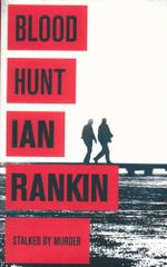 Blood Hunt : Stalked By Murder - Ian Rankin