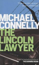 The Lincoln Lawyer : Lincoln Lawyer - Michael Connelly