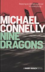 Nine Dragons : Michael Connelly - UNKNOWN