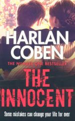 The Innocent : Some mistakes can change your life forever - Harlan Coben
