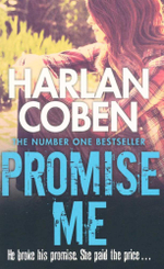 Promise Me : He broke his promise. She paid the price... - Harland Coben