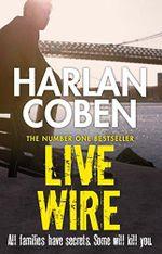Live Wire : Myron Bolitar : Book 10 - Harlan Coben