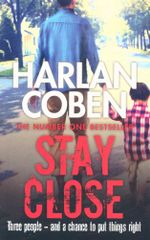 Coben : Stay Close - Harlan Coben