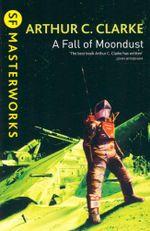 A Fall of Moondust : SF Masterworks Series - Arthur C. Clarke